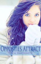 Opposites Attract. (ᴏɴᴇ ᴅɪʀᴇᴄᴛɪᴏɴ) by Etiquette