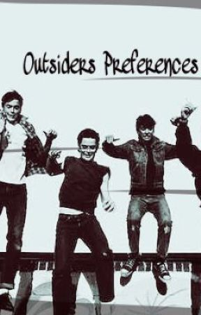 The Outsiders Preferences - Preference #1: He Takes You To