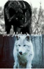 The Alpha's Mate by _mayaaa____
