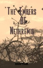 The Embers of Nethremis  by covertteen