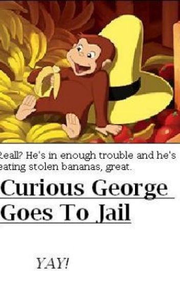 Curious George Goes To Jail