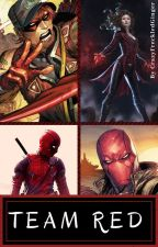 Team Red | The Outlaws x Reader x Deadpool by CrazyFreckledGinger