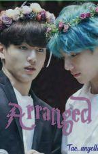 💍Arranged💍 by Tae_angelLove
