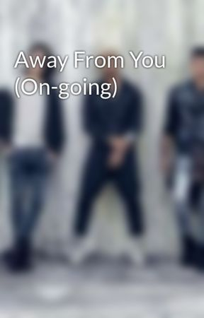 Away From You (On-going) by Fumotoka