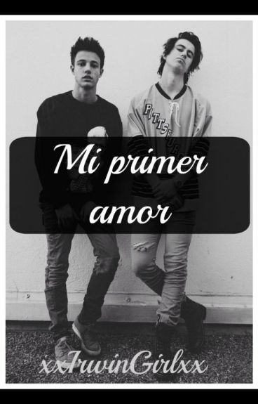 Mi primer amor 》Book one. [Cameron Dallas & Tú]