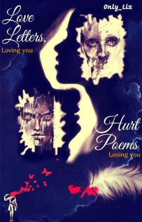 Love letters, Hurt poems by the_only_lizzybee