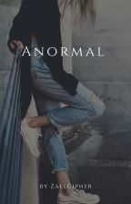 Anormal by ZaelCipher