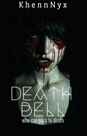Death Bell: Who can pass to death by GinoongKhenn