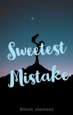 Sweetest  Mistake by silent_element