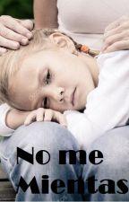 No me mientas by Nathylla1x1theghost