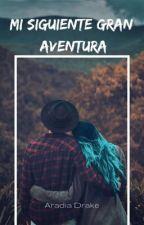 Mi siguiente gran aventura. by Aradia_Drake_