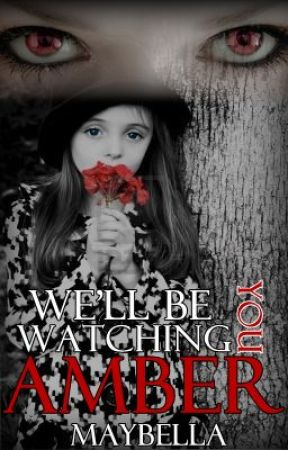 We'll Be Watching You, Amber STORY ON HOLD! by maybella