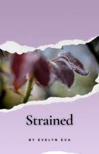 Strained by Evelyn731