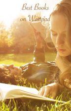 Best Books On Wattpad by graceyjohnson
