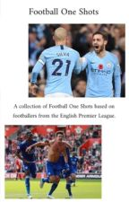 Football One Shots by j0hnstones