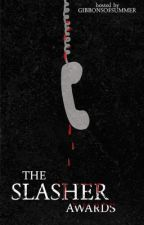 THE SLASHER AWARDS by ghostfacehood-