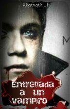 Entregada a un vampiro(Niall horan y tu) by Beaglegirl_1