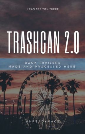 TRASHCAN 2.0  | TRAILERS by unreadymage