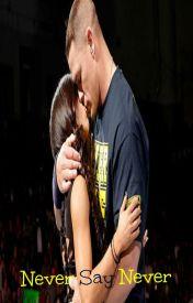 Never Say Never (John Cena) by BrokenHeartedDreamer
