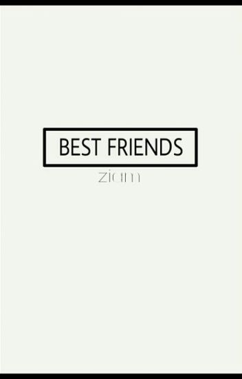 Best Friends- Ziam Palik
