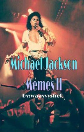 Michael Jackson Memes II by waaayyyshel