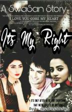 TS - Its My Right ~ SwaSan Story by SwaSanFG5