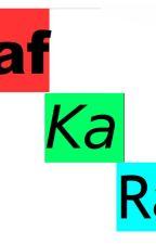 Kaf Ka Ra by Kafkara1984