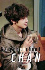 Neighbourhood Chan!(one_shot) by Mee_CB_Zi