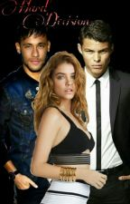 UL 2: Hard Decision [ Neymar, Thiago y Tú ] by SweetWriiter