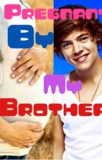 Pregnant by my brother(one direction/magcon fanfic) by calumliicious