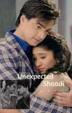 UNEXPECTED SHAADI by SweetyDubey_28