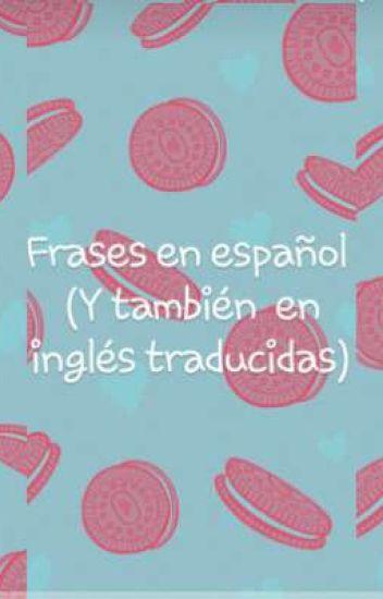 Frases En Españoly En Inglés Traducidas Mimi Wattpad