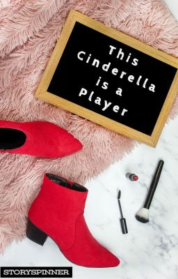 This Cinderella is a Player (EDITING)