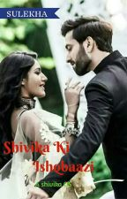 shivika ki ishqbaazi (one shot) by sulekhaNik
