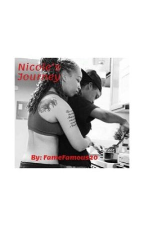 Nicole's Journey - COMPLETED by FameFamous20