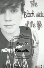 The Black Side Of The Life {AshtonIrwin&____Wood} by SweetNovels1