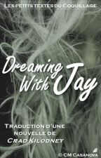 Dreaming with Jay by CleliaMaria2