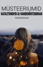 Müsteeriumid, katastroofid, vandenõuteooriad by bubbblehead