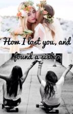 How I Lost You & Found a Sister by 1Dprincessgirl