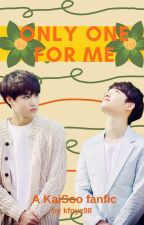 Only One For Me (A Kaisoo Fanfic) by kfnye98