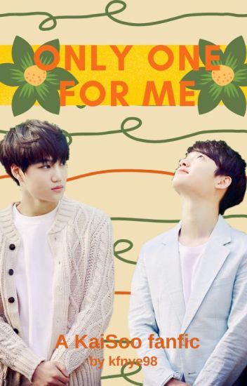 Only One For Me (A Kaisoo Fanfic)