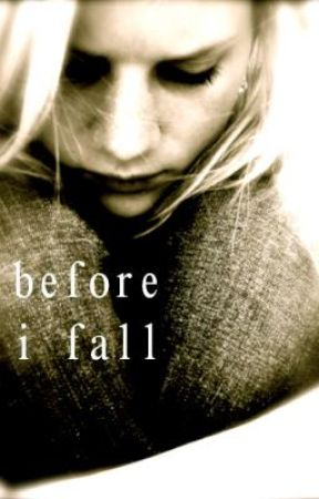 Before I Fall by DealingWithLyss