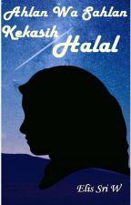 Ahlan Wa Sahlan Kekasih Halal [Selesai] ✔ by eliswidia_