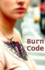 Burn Code by stringcheeze