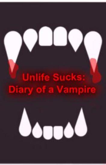 Unlife Sucks: Diary of a Vampire