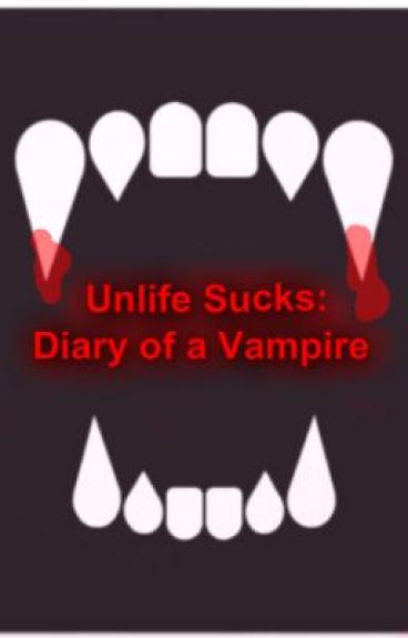 Unlife Sucks: Diary of a Vampire