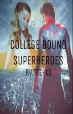College-Bound Superheroes (Sequel to 'Spider-who?') by Tee-xo