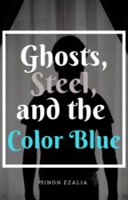 "Ghosts, Steel, and the Color Blue (Sequel to ""Cookie"") by XxBunnyFluffxX"
