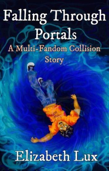 Falling Through Portals (A Multi-Fandom Colision Story)
