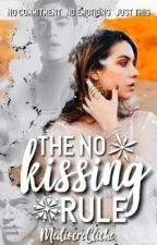 The No Kissing Rule by MediocreCliche